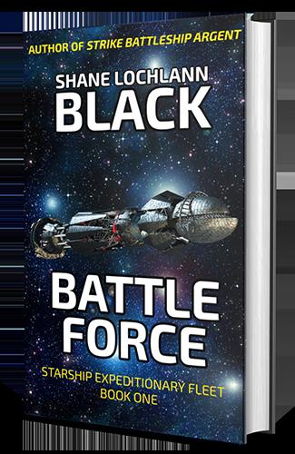 Battle Force by Shane Lochlann Black