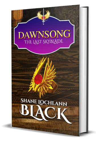 Dawnsong:The Last Skyblade by Shane Lochlann Black