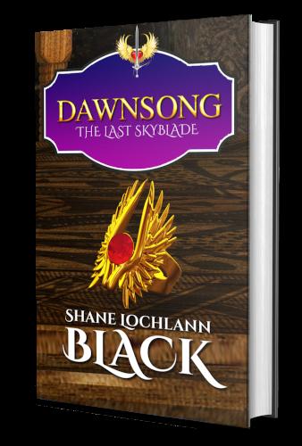 Dawnsong:The Last Skyblade by Shane Lochlann Black