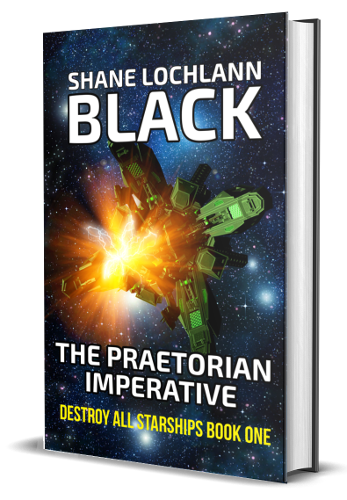 The Praetorian Imperative by Shane Lochlann Black