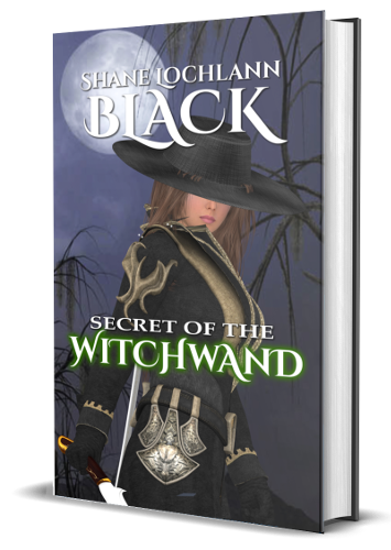 Secret of the Witchwand by Shane Lochlann Black